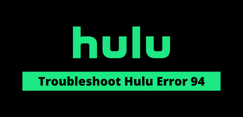 Troubleshoot Hulu Error 94