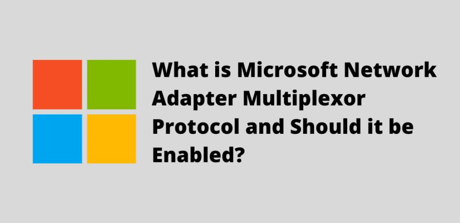 microsoft network adapter multiplexor protocol
