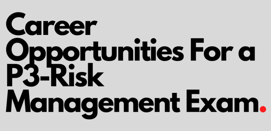 Career Opportunities For a P3-Risk Management Exam