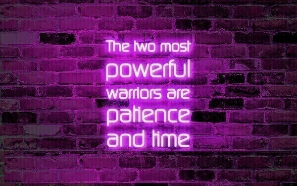 Patience is the key!